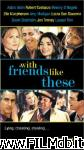 poster del film with friends like these...